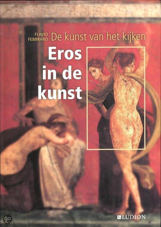 De kunst van het kijken: Eros in de kunst