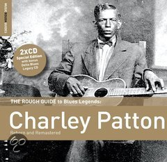 Charley Patton. The Rough Guide