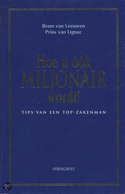 Hoe u ook miljonair wordt!