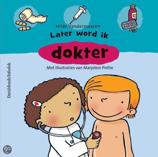 Later word ik... dokter
