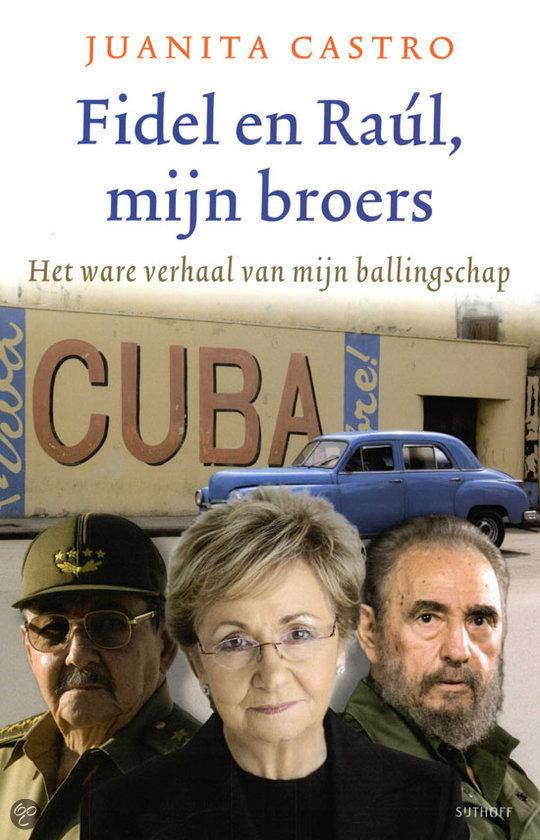 Fidel en Raul, mijn broers