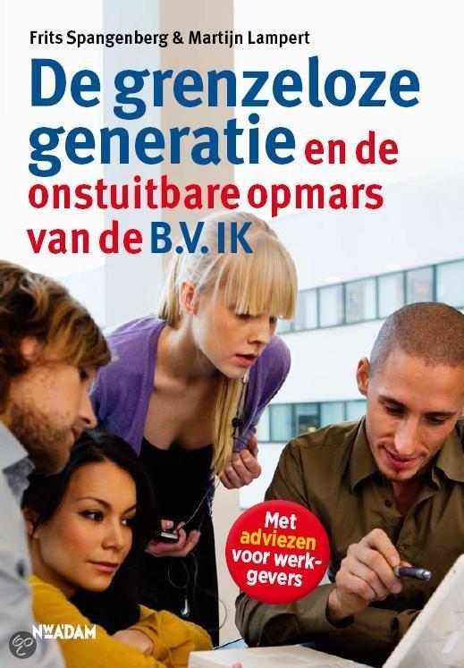 De Grenzeloze Generatie En De Onstuitbare Opmars Van De B.V. Ik