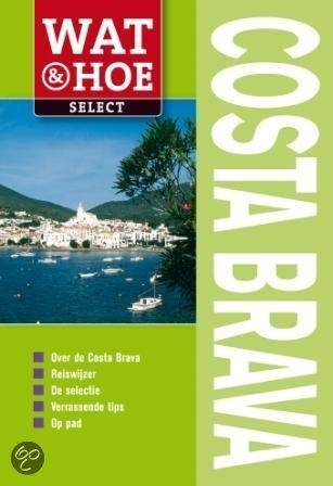 Wat & Hoe Select Costa Brava