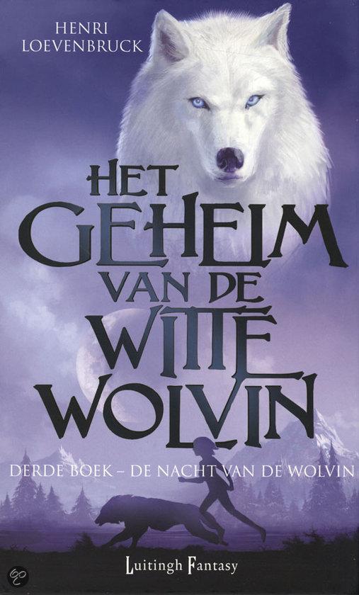 Het Geheim van de Witte Wolvin 3 - De Nacht van de Wolvin