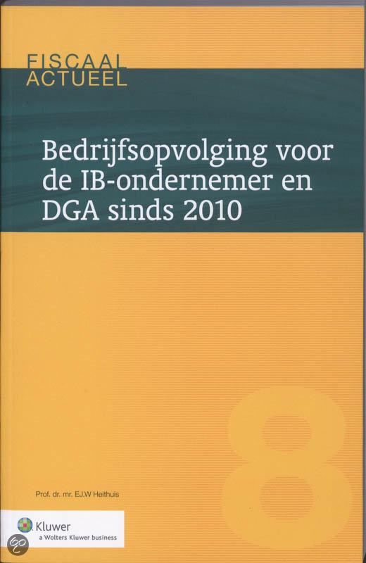 Bedrijfsopvolging voor de IB-ondernemer en DGA in 2010