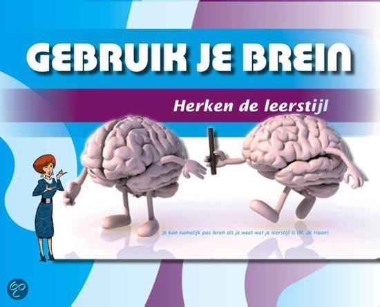Gebruik je brein-herken de leerstijl / deel werkboek voor breinvriendelijk leren en lesgeven