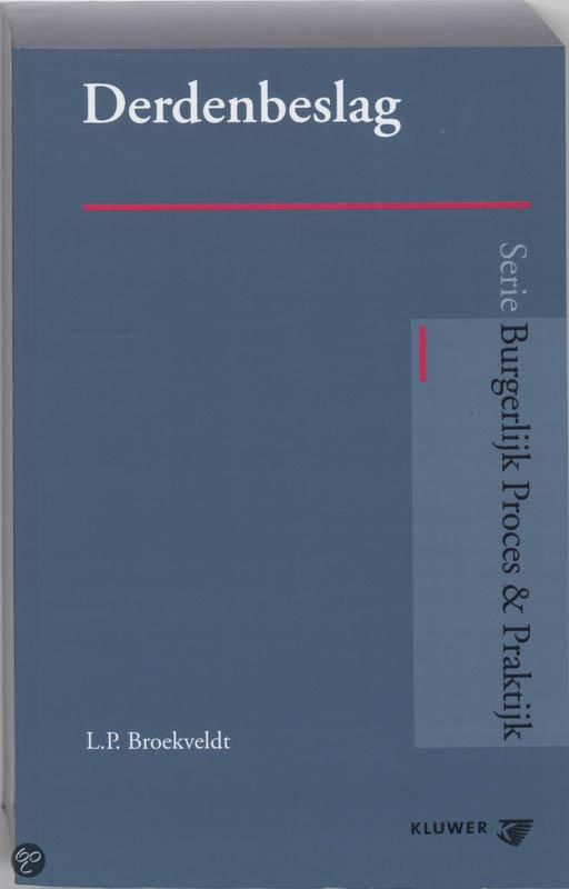 Burgerlijk Proces & Praktijk - Derdenbeslag