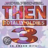 Then: Totally Oldies Vol. 3
