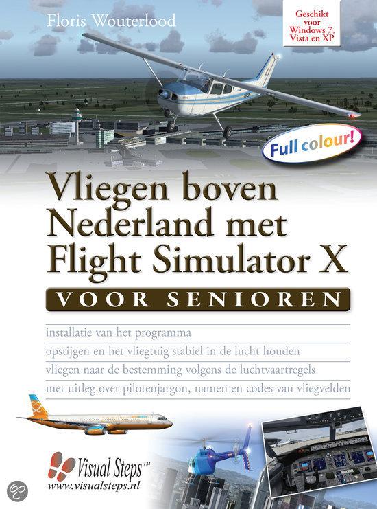 Vliegen Boven Nederland Met Flight Simulator X Voor Senioren