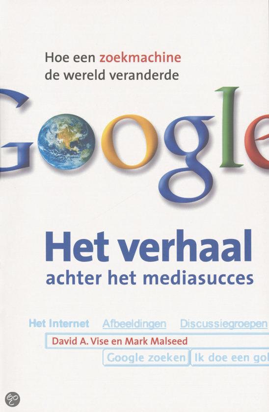 Google- Het Verhaal Achter Het Mediasucces / Deel Het Verhaal Achter Het Mediasucces