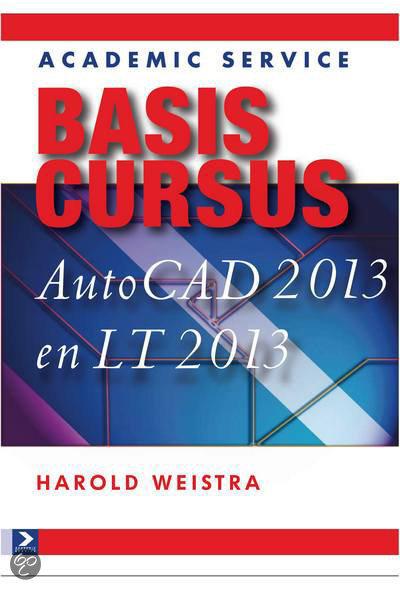 Basiscursus AutoCAD 2013 en LT 2013 / 2013