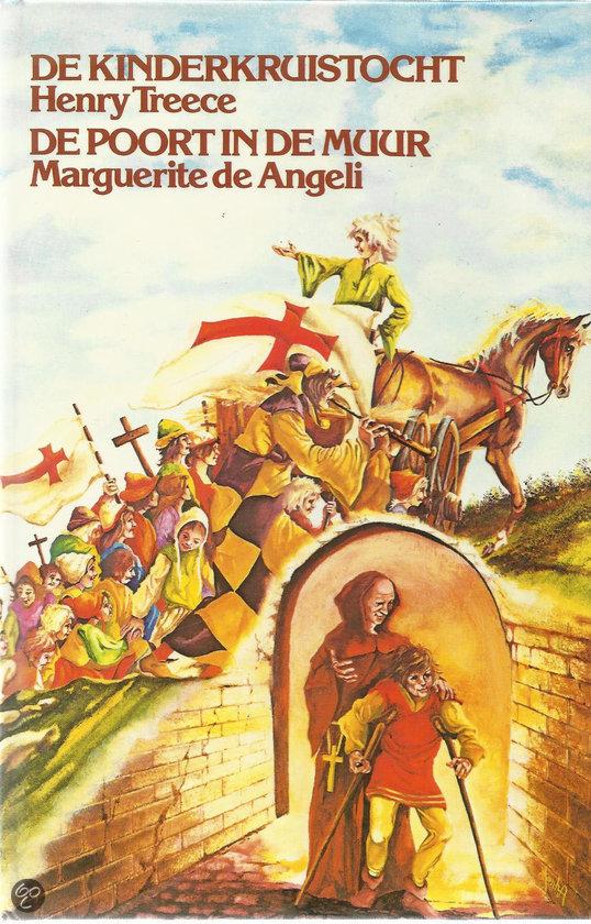 De Kinderkruistocht - Henry Treece en De poort in de muur - Marguerite de Angeli