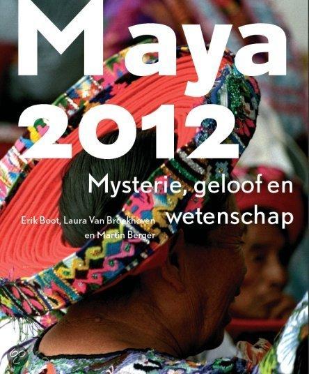Maya 2012: Mysterie, geloof en wetenschap