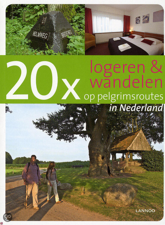 20 X Logeren & Wandelen Op Pelgrimsroutes In Nederland