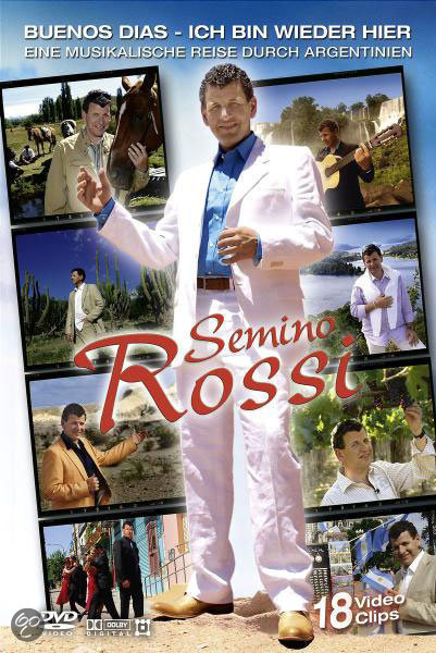 Semino Rossi - Buenos Dias: Ich Bin Wieder Hier