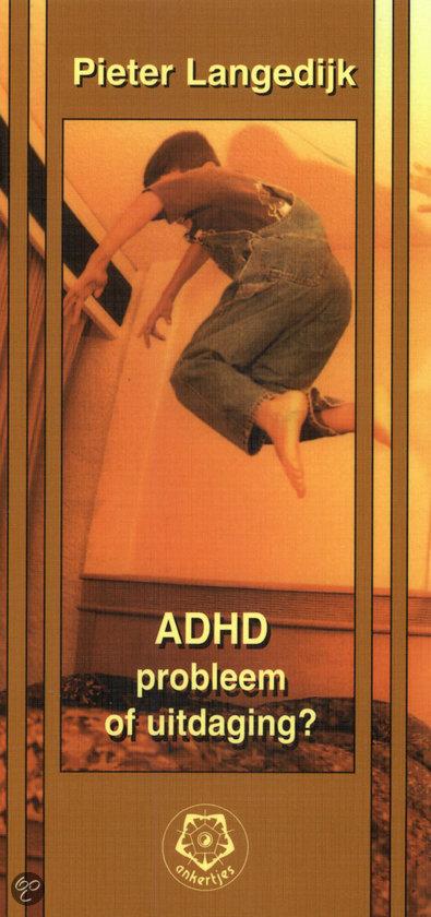 ADHD, probleem of uitdaging ?