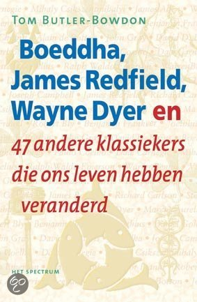 Boeddha, James Redfield, Wayne Dyer En 47 Andere Klassiekers Die Ons Leven Hebben Veranderd