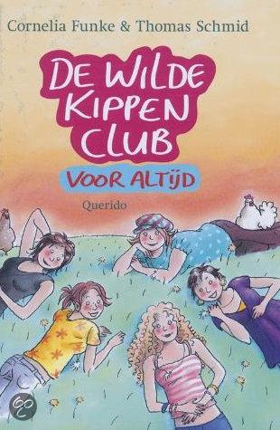 De Wilde Kippen Club Voor Altijd