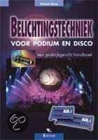 Belichtingstechniek voor podium en disco + CD-ROM