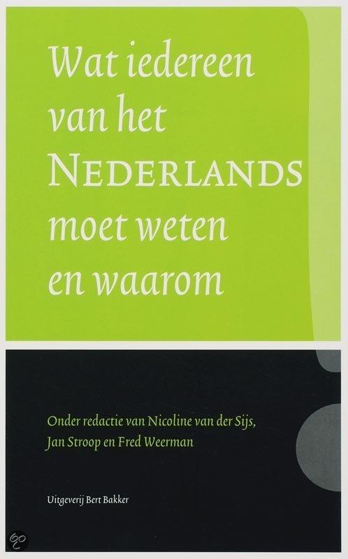 Wat iedereen van het Nederlands moet weten en waarom