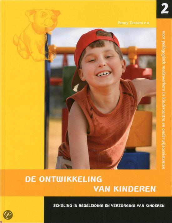Scholing In Begeleiding En Verzorging Van Kinderen Bastaat Uit Vier Delen / 2 De Ontwikkeling Van Kinderen