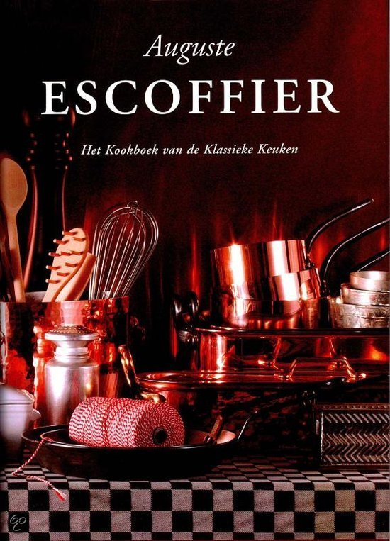 Engelse Keuken Kookboek : bol.com Kookboek van de klassieke keuken, Auguste Escoffier