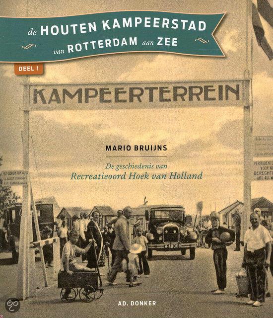De houten kampeerstad van Rotterdam aan zee / deel 1