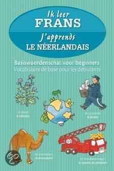 Ik leer Frans - j'apprends le neerlandais
