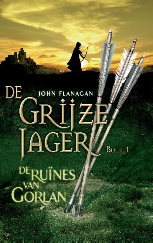 De Grijze Jager - boek 1: De ruines van Gorlan