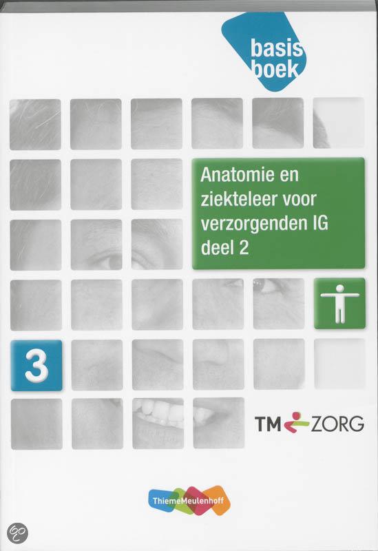Anatomie en ziekteleer voor verzogenden IG / deel 2 / deel Basisboek