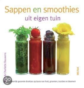 Sappen en smoothies uit eigen tuin