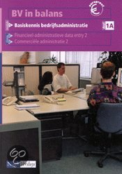 BV in balans / Basiskennis bedrijfsadministratie 1A / deel Leerlingenboek
