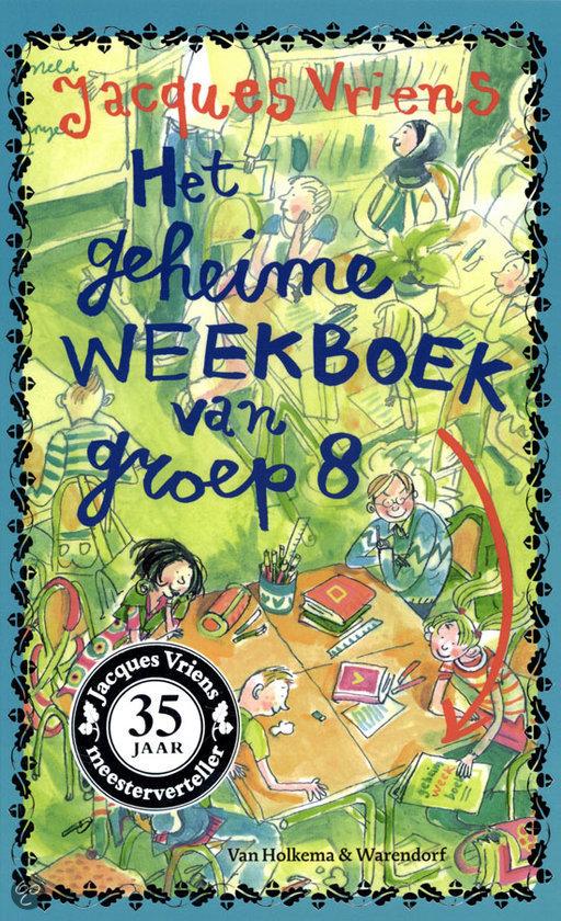 Het geheime weekboek van groep acht jacques vriens 9789047519782 boeken - Kast voor het opslaan van boeken ...