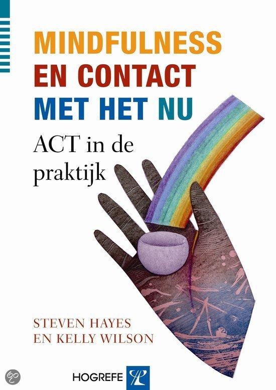 Mindfulness en contact met het nu - ACT in de praktijk