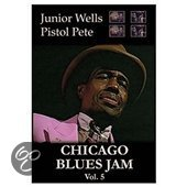 Chicago Blues Jam: Junior Wells/Pistol Pete