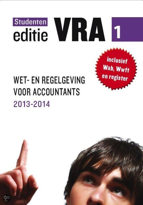 VRA / 1 wet- en regelgeving voor accountants 2013-2014 / deel Studenteneditie