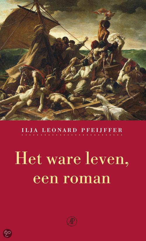 ilja-leonard-pfeijffer-het-ware-leven