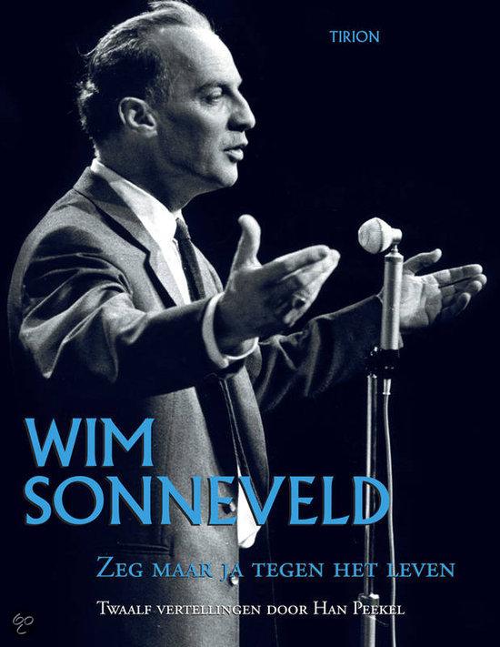 Wim Sonneveld / Zeg maar ja tegen het leven