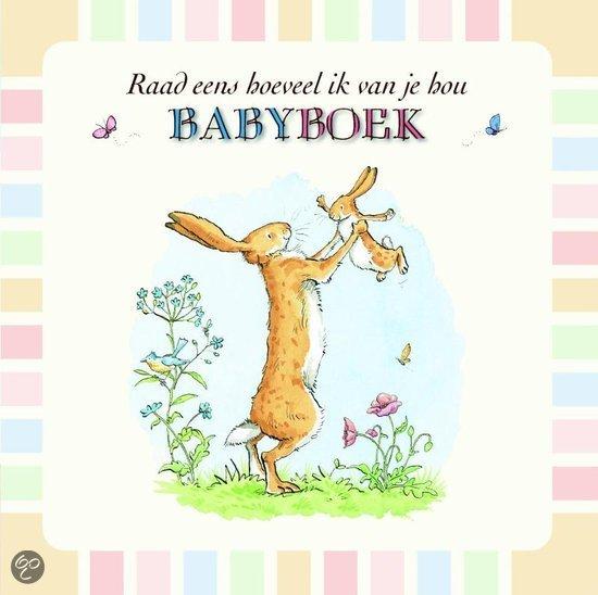 Raad eens hoeveel ik van je hou / deel Babyboek