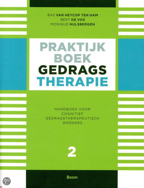 Praktijkboek gedragstherapie / Deel 2 Handboek voor cognitief gedragstherapeutisch werkers