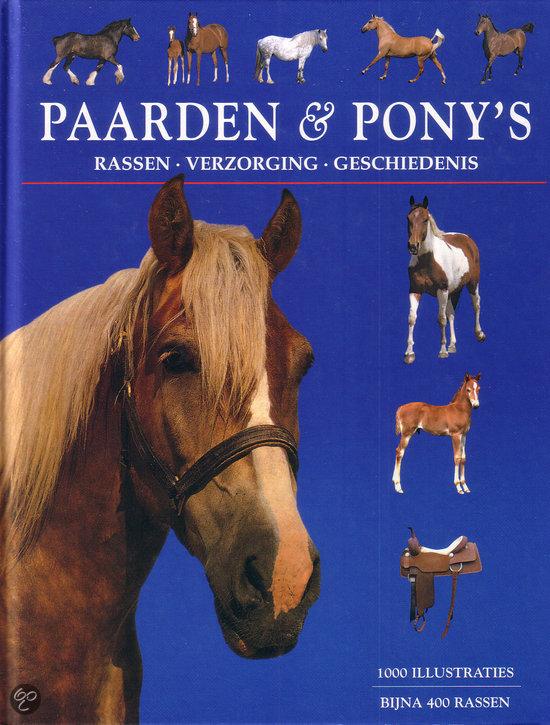 Paarden & Pony's rassen - verzorging - geschiedenis