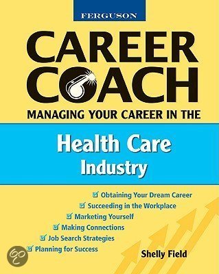 Managing Your Career in the Health Care Industry