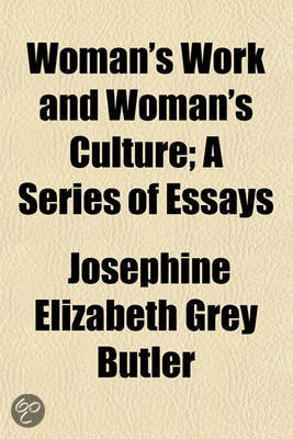 Woman's Work and Woman's Culture; A Series of Essays