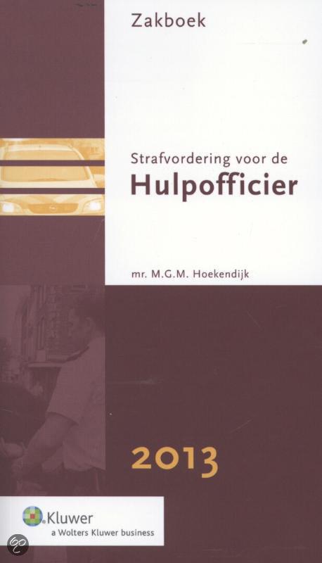 Zakboek strafvordering voor de hulpofficier van justitie / 2013