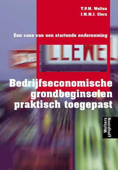Bedrijfseconomische grondbeginselen praktisch toegepast / druk 3