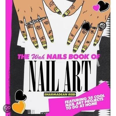 The Wah Nails Book Of Nail Art