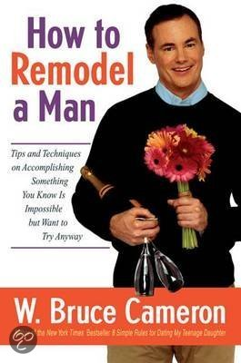 w-bruce-cameron-how-to-remodel-a-man
