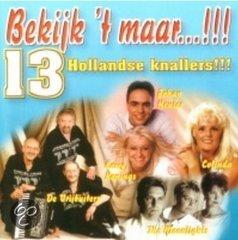 Bekijk 't maar!!!: 13 Hollandse knallers