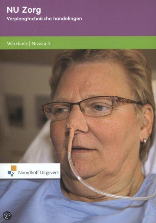NU Zorg / Verpleegtechnische handelingen niveau 4 / deel Werkboek