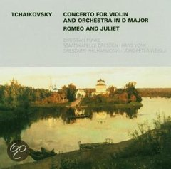 Tchaikovsky: Concerto for Violin; Romeo and Juliet